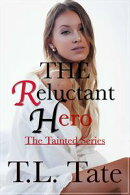 The Reluctant Hero: The Tainted Series
