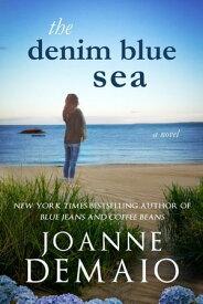 The Denim Blue Sea【電子書籍】[ Joanne DeMaio ]