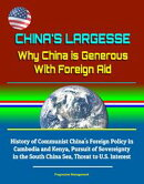 China's Largesse: Why China is Generous With Foreign Aid - History of Communist China's Foreign Policy in Ca…