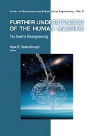 Further Understanding of the Human Machine