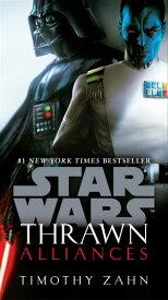 Thrawn: Alliances (Star Wars)【電子書籍】[ Timothy Zahn ]