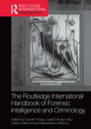 The Routledge International Handbook of Forensic Intelligence and Criminology