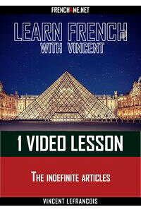 LearnFrenchwithVincent-1videolesson-Theindefinitearticles