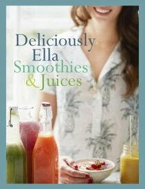 Deliciously Ella: smoothies & juices【電子書籍】[ Ella Mills ]