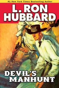 Devil's Manhunt【電子書籍】[ L. Ron Hubbard ]