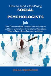 How to Land a Top-Paying Social psychologists Job: Your Complete Guide to Opportunities, Resumes and Cover L…