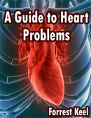 A Guide to Heart Problems