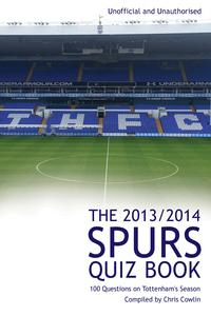 The 2013/2014 Spurs Quiz Book100 Questions on Tottenham's Season【電子書籍】[ Chris Cowlin ]