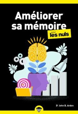 Améliorer sa mémoire pour les Nuls, poche 2e éd.