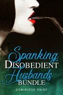 Spanking Disobedient Husbands Bundle
