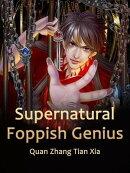 Supernatural Foppish Genius