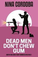 Dead Men Don't Chew Gum