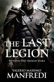 The Last Legion【電子書籍】[ Valerio Massimo Manfredi ]