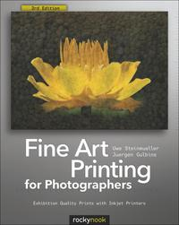 FineArtPrintingforPhotographersExhibitionQualityPrintswithInkjetPrinters