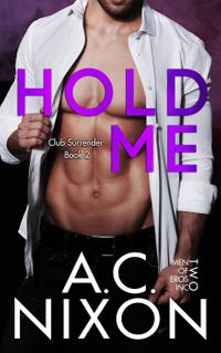 Hold MeClub Surrender, #2【電子書籍】[ A.C. Nixon ]