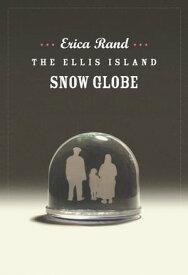 The Ellis Island Snow Globe【電子書籍】[ Erica Rand ]