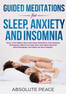 Guided Meditations for Sleep, Anxiety and Insomnia Have a Full Night's Rest with Deep Relaxation and Sleepi…