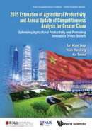 2015 Estimation of Agricultural Productivity and Annual Update of Competitiveness Analysis for Greater China