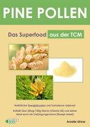 PINE POLLEN - Das Superfood aus der TCM.
