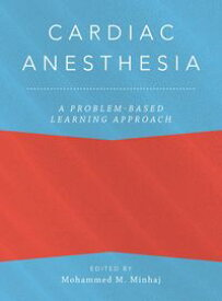 Cardiac Anesthesia: A Problem-Based Learning Approach【電子書籍】[ Magdalena Anitescu ]