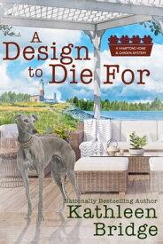 A Design to Die For【電子書籍】[ Kathleen Bridge ]