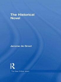 The Historical Novel【電子書籍】[ Jerome De Groot ]