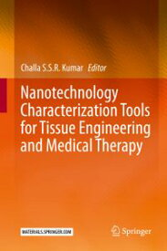 Nanotechnology Characterization Tools for Tissue Engineering and Medical Therapy【電子書籍】