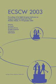 ECSCW 2003Proceedings of the Eighth European Conference on Computer Supported Cooperative Work 14?18 September 2003, Helsinki, Finland【電子書籍】