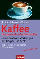 Kaffee - der gesunde Muntermacher