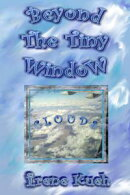 Beyond The Tiny Window: Clouds
