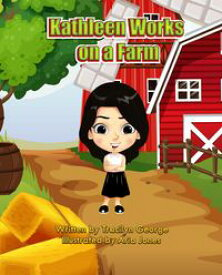 Kathleen Works on a Farm【電子書籍】[ Tracilyn George ]