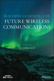 Machine Learning for Future Wireless Communications【電子書籍】