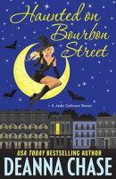 Haunted on Bourbon Street: A Paranormal Romance (Book 1)