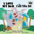 I Love My Dad Con Yêu B? (English Vietnamese Bilingual Children's Books)