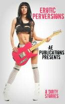 Erotic Perversions: 8 Dirty Stories