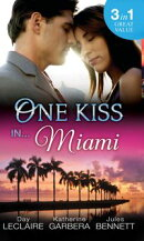 One Kiss In… Miami: Nothing Short of Perfect / Reunited…With Child / Her Innocence, His Conquest