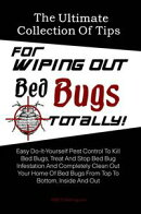 The Ultimate Collection Of Tips For Wiping Out Bed Bugs Totally!