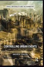 Controlling Urban EventsLaw, Ethics and the Material【電子書籍】[ Andrea Pavoni ]