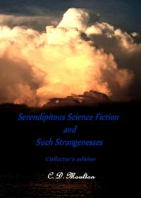 SerendipitousScienceFictionandSuchStrangenessesCollector'sEdition
