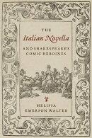 The Italian Novella and Shakespeare's Comic Heroines