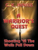 A Warrior's Quest : Shouting 'Til the Walls Fall Down