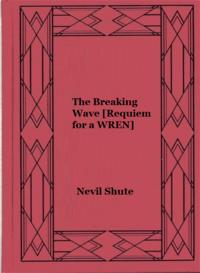 The Breaking Wave [Requiem for a WREN]【電子書籍】[ Nevil Shute ]