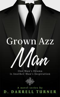 GrownAzzMan,ANovelSeries,Episode1