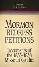Mormon Redress Petitions: Documents of the 1833-1838 Missouri Conflict