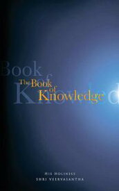 The Book of Knowledge【電子書籍】[ His Holiness Shri Veervasantha. ]