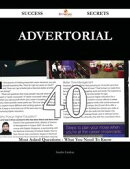 Advertorial 40 Success Secrets - 40 Most Asked Questions On Advertorial - What You Need To Know