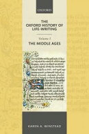 The Oxford History of Life-Writing: Volume 1. The Middle Ages