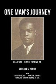 One Man's Journey Clarence Lincoln Thomas Sr.【電子書籍】[ Laverne C. Kenon ]