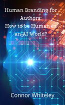 Human Branding for Authors: How to Be Human in an AI World?