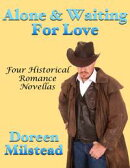 Alone & Waiting for Love: Four Historical Romance Novellas